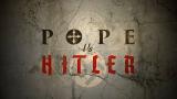 【半纪录/历史重现/英字】教皇 VS. 希特勒 Pope.vs.Hitler(2016)